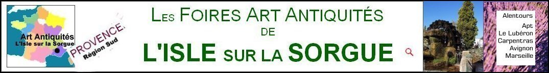 Fairs and exhibitions, Art Antiques Fairs, Art Antiques Exhibitions, Antiques fair, art fair, antiques exhibition, Fairs, Exhibitions, isle sur la Sorgue, Provence, France, Euirope, World